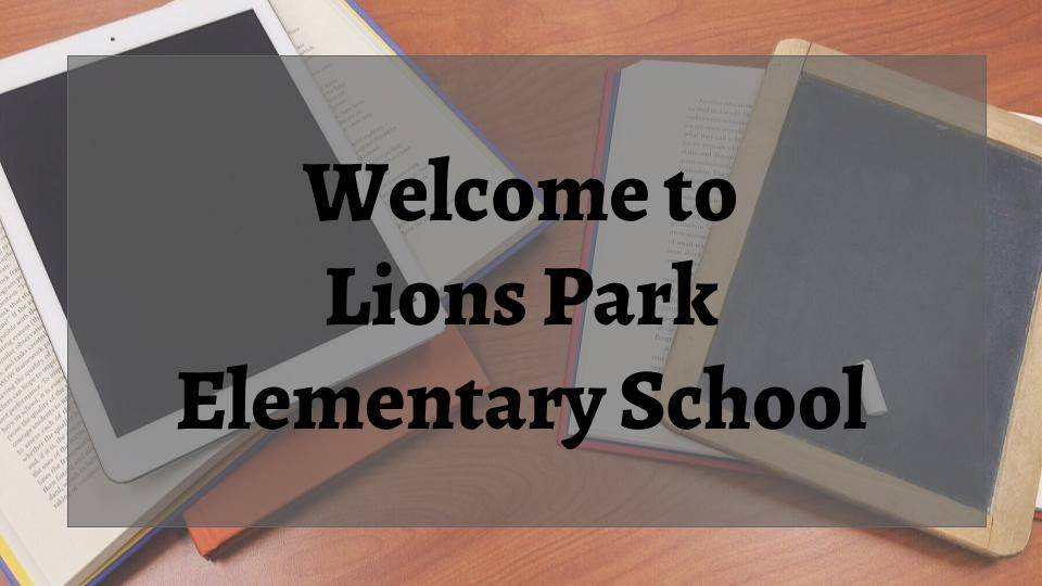 Welcome to Lions Park Elementary School